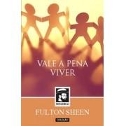 Vale a Pena Viver - Fulton J. Sheen