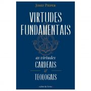 Virtudes Fundamentais - Josef Pieper