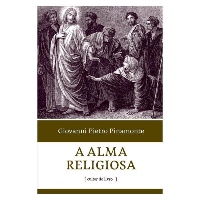 A Alma Religiosa - Giovanni Pietro Pinamonti
