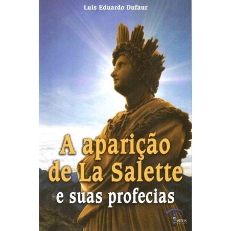 A Aparição de La Salette e as suas Profecias