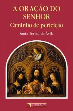 A Oração do Senhor, Caminho de Perfeição - Santa Teresa de Ávila