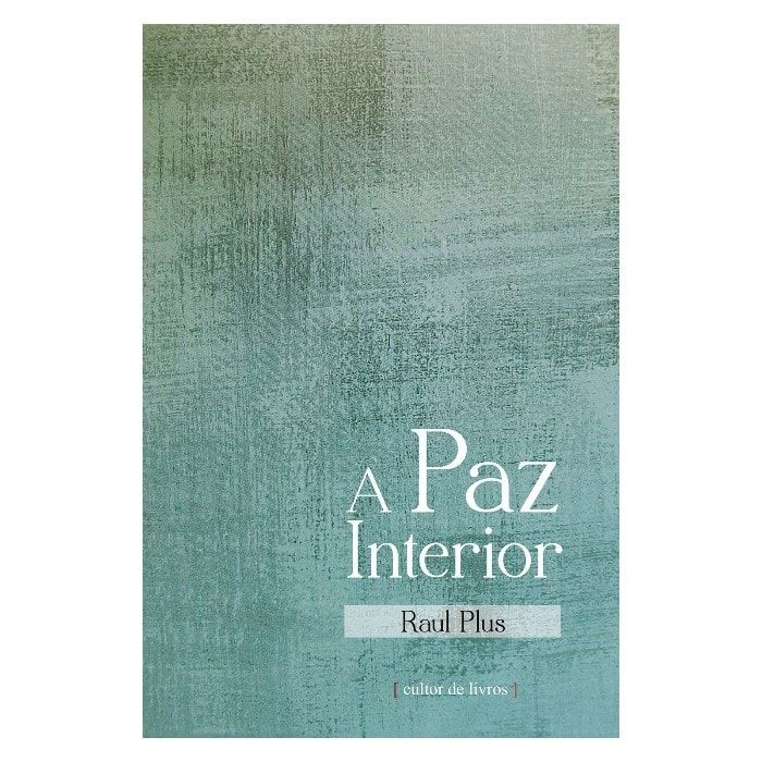 A Paz Interior - Raul Plus