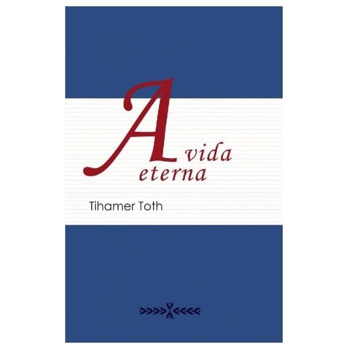 A Vida Eterna - Tihamer Toth
