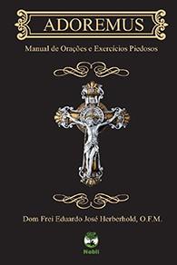 Adoremus - Manual de Orações e Exercícios Piedosos