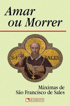Amar ou Morrer - S. Francisco de Sales