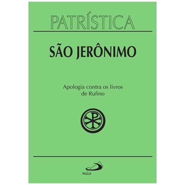 Apologia Contra os Livros de Rufino - Vol. 31 - S. Jerônimo