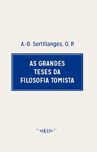 As Grandes Teses da Filosofia Tomista - A.D Sertilanges