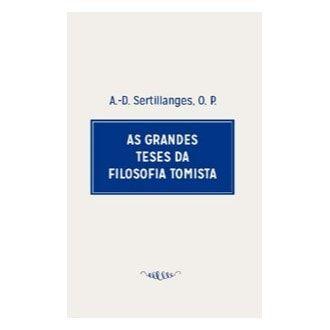 As Grandes Teses da Filosofia Tomista - A.D Sertillanges