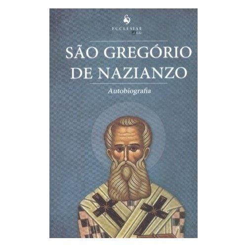 Autobiografia - S. Gregório de Nazianzo