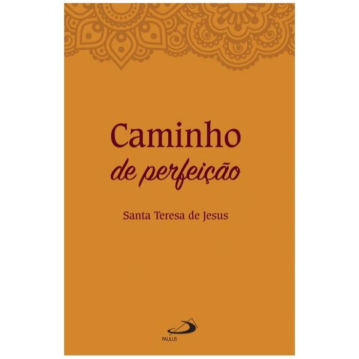 Caminho de Perfeição - S. Teresa de Ávila