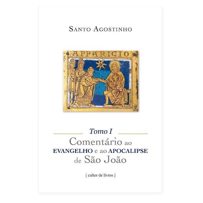 Comentário ao Evangelho e ao Apocalipse de São João (3 tomos) - S. Agostinho