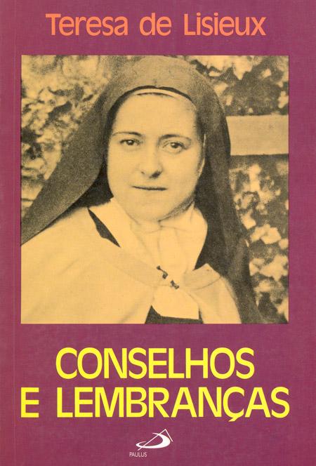 Conselhos e Lembranças - S. Teresinha do Menino Jesus