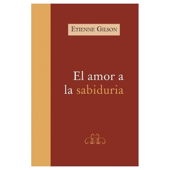 El Amor a la Sabiduria - Étienne Gilson