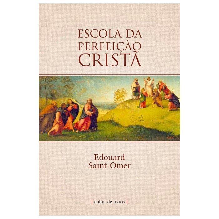 Escola da Perfeição Cristã - Edouard Saint-Omer