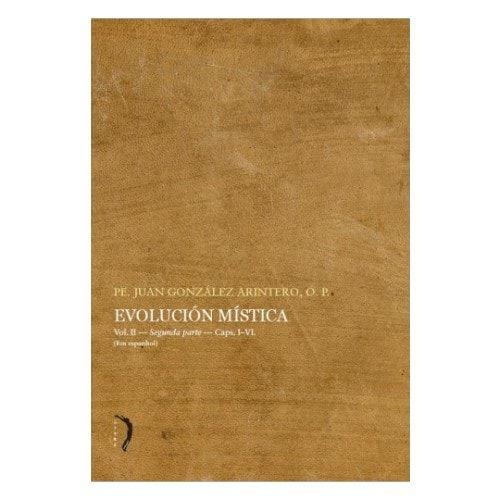Evolución Mística (Vol. 2) - Pe. Juan González Arintero