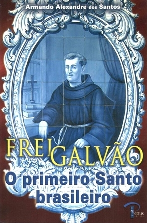 Frei Galvão, O primeiro Santo brasileiro