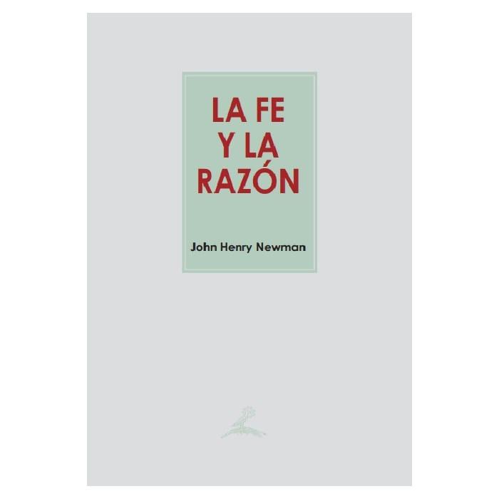 La Fe y La Razón - John Henry Newman