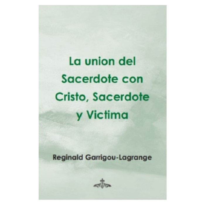 La Union dele Sacerdote com Cristo, Sacerdote y Vitima - R. Garrigou-Lagrange