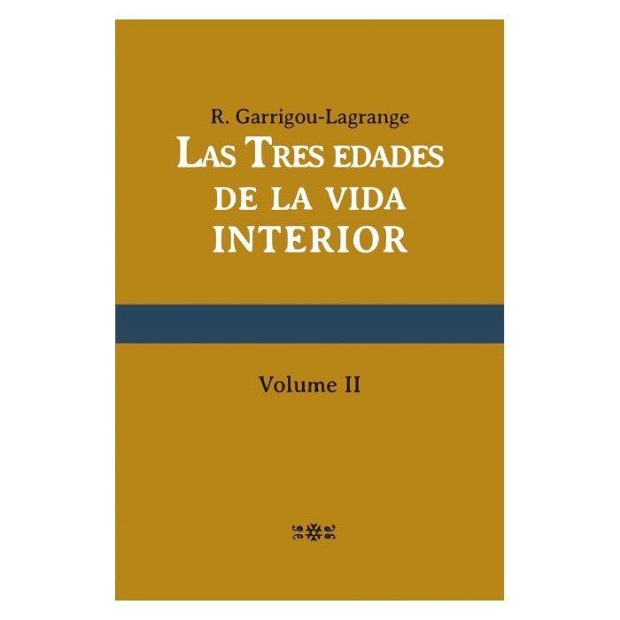 Las Tres Edades de La Vida Interior - R. Garrigou-Lagrange