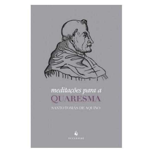 Meditações para a Quaresma - S. Tomás de Aquino