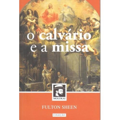 O Calvário e a Missa - Fulton J. Sheen
