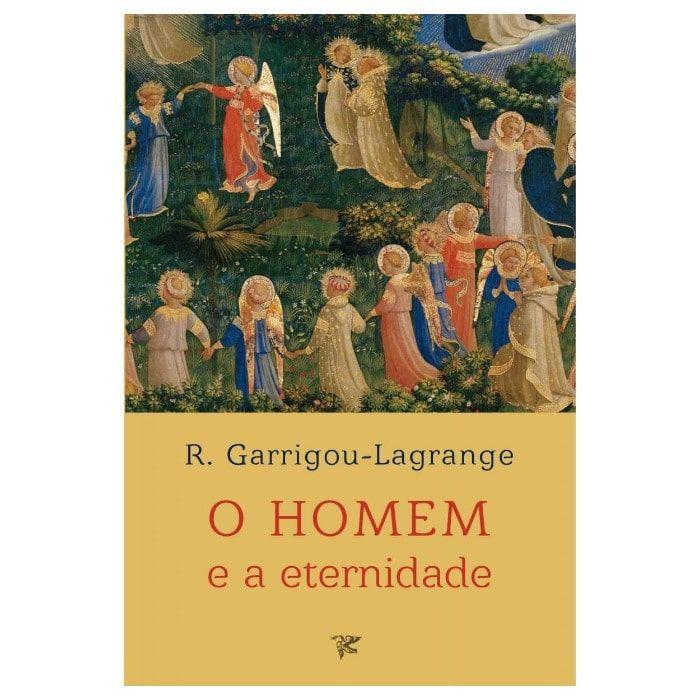 O Homem e a Eternidade - R. Garrigou-Lagrange