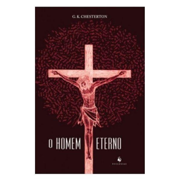 O Homem Eterno - G. K. Chesterton