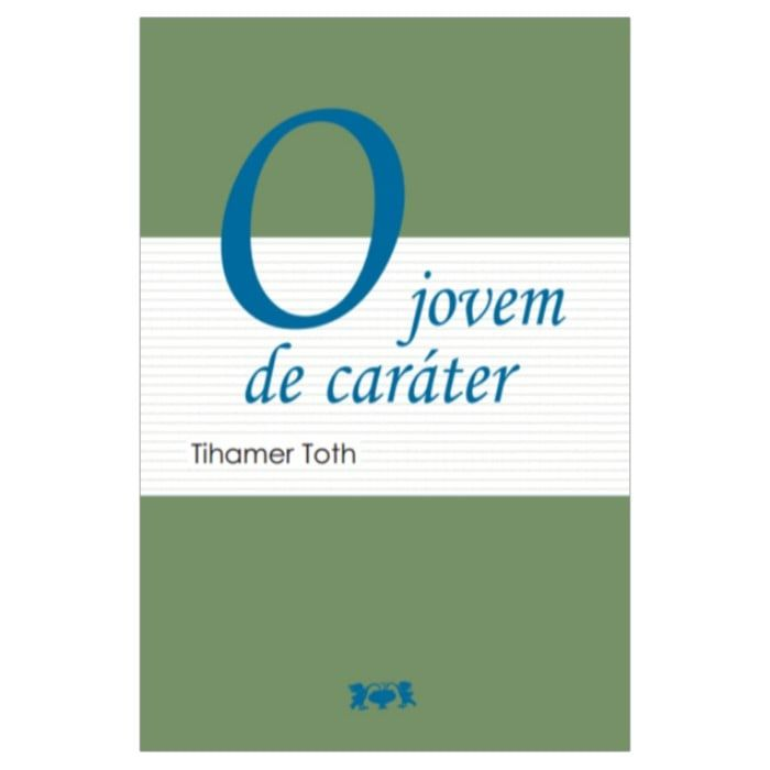 O Jovem de Caráter - Tihamer Toth