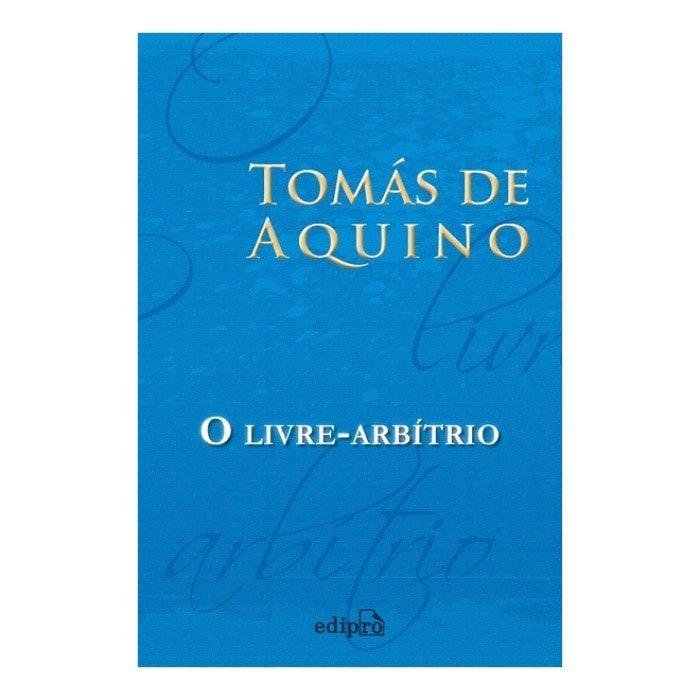 O Livre-Arbítrio - S. Tomás de Aquino
