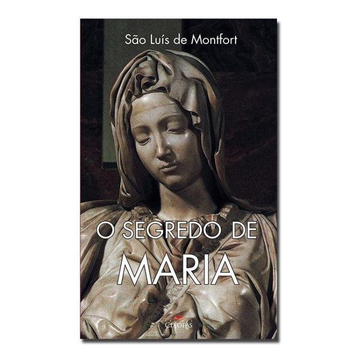 O Segredo de Maria - S. Luís Maria G. de Montfort