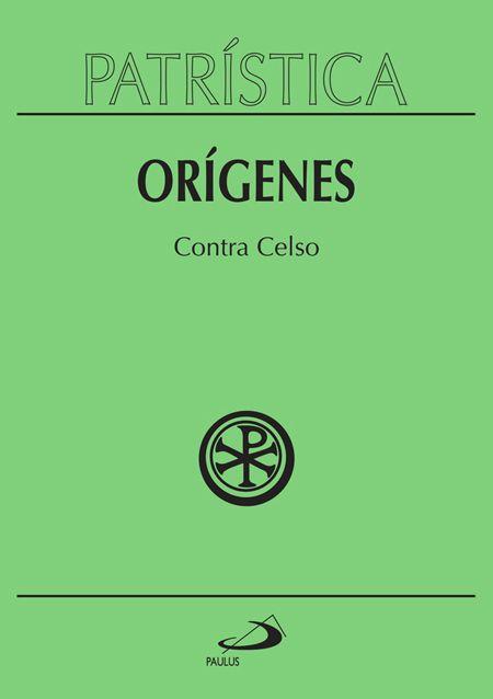 Contra Celso - Vol. 20 - Orígenes