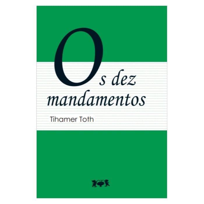 Os Dez Mandamentos - Tihamer Toth