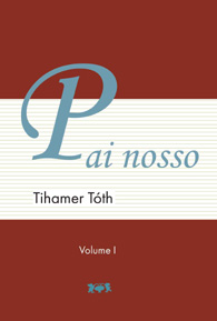 Pai Nosso (Volume I e II) - Tihamer Toth
