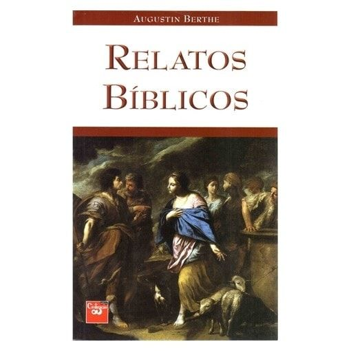 Relatos Bíblicos - Augustin Berthe
