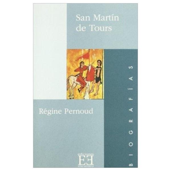 San Martin de Tours - Régine Pernoud