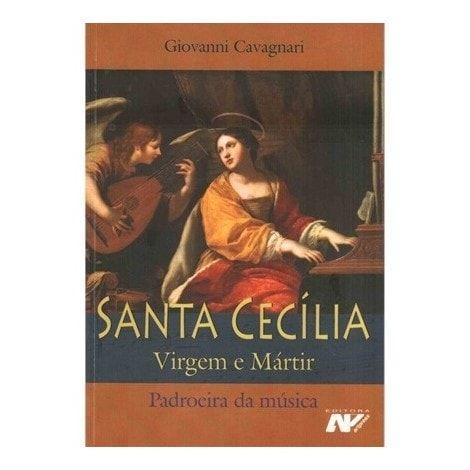 Santa Cecília, Virgem e Mártir: Padroeira da Música - Giovanni Cavagnari