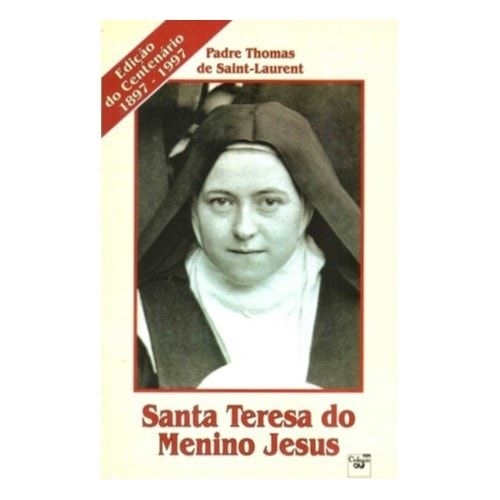 Santa Teresa do Menino Jesus - Pe. Thomas de Saint-Laurent