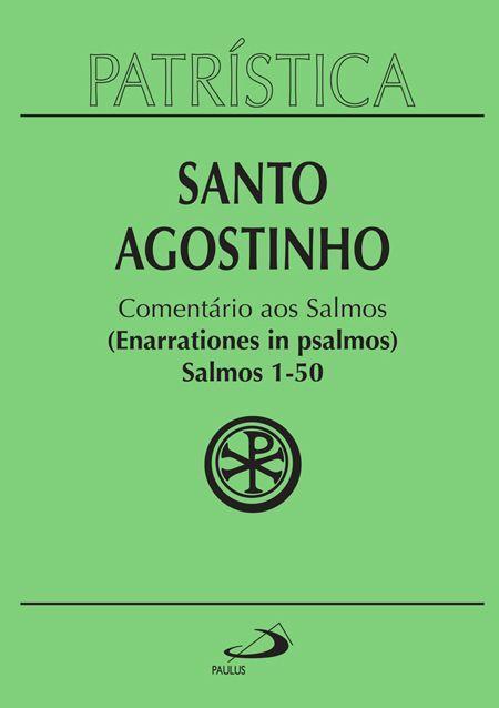 Comentário aos Salmos (1-50) - Vol. 9 - 1/3 - S. Agostinho