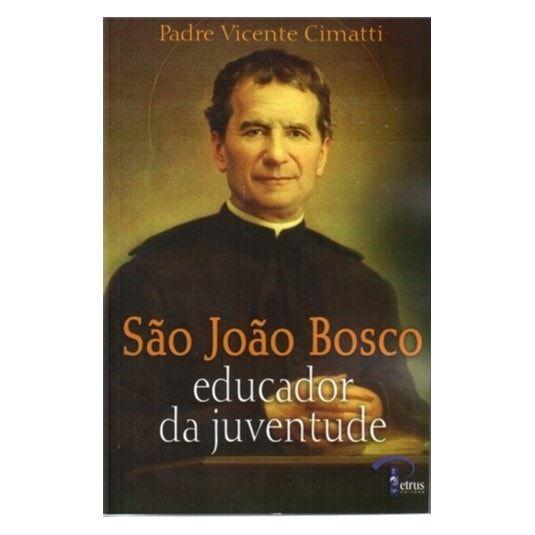 São João Bosco: Educador da Juventude - Pe. Vicente Cimatti