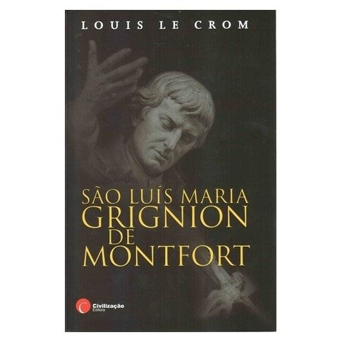 São Luís Maria Grignion de Montfort - Louis Le Crom
