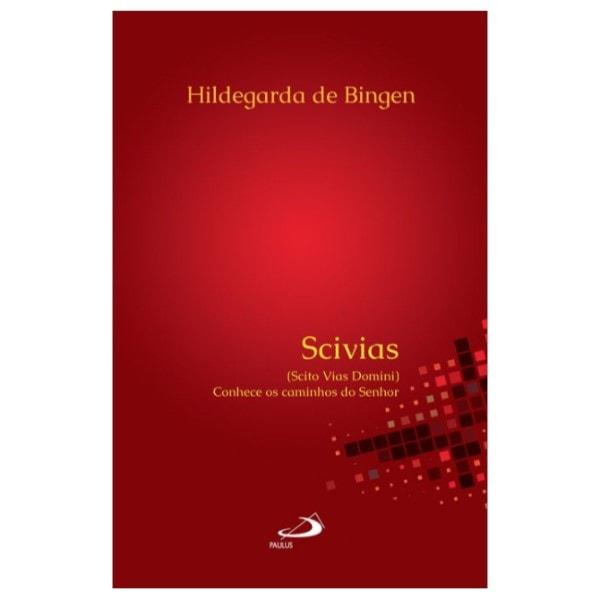 Scivias (Scito Vias Domini) Conhece os Caminhos do Senhor - S. Hildegarda de Bingen