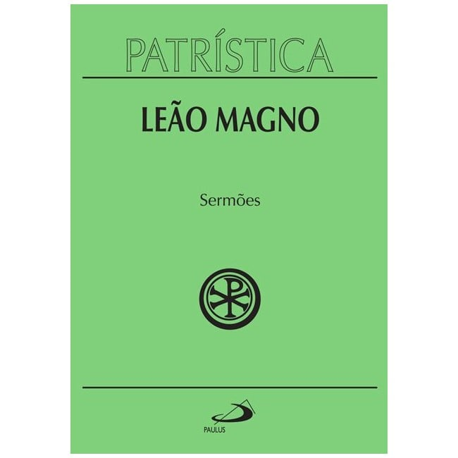 Sermões - Vol. 6 - S. Leão Magno