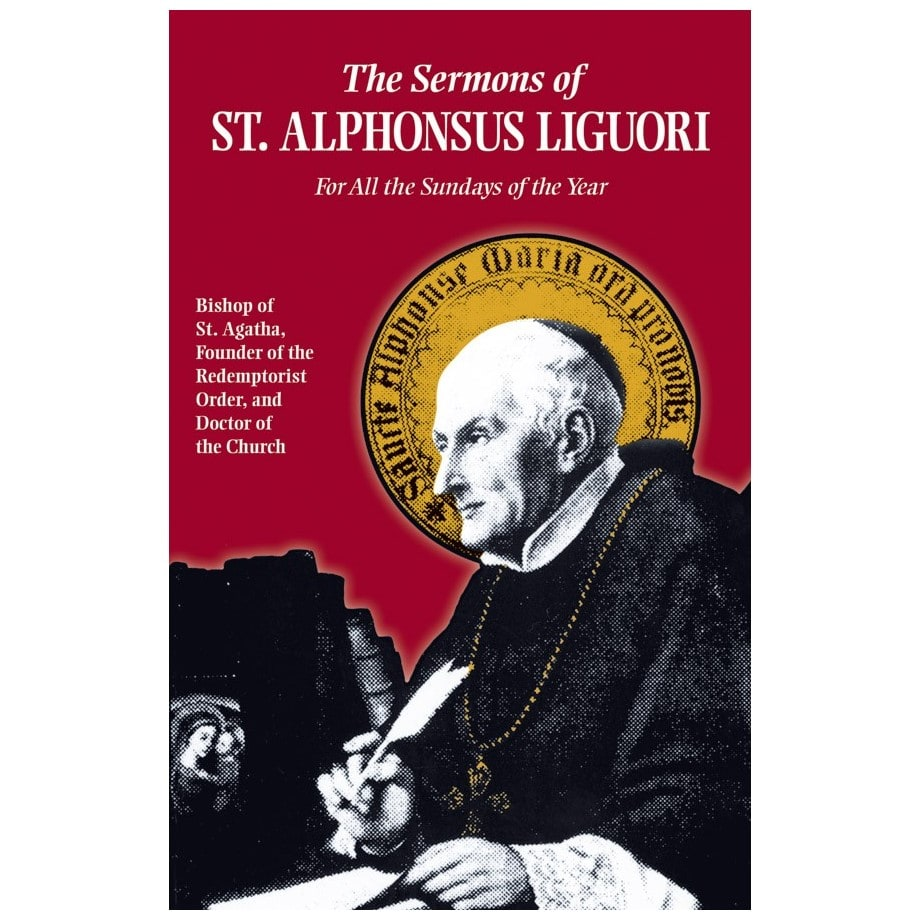 Sermons of St. Alphonsus: For All the Sundays of the Year - St. Alphonsus Liguori