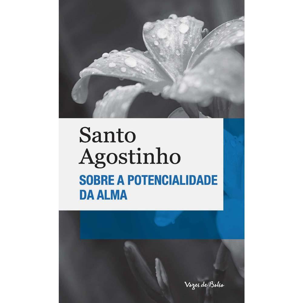 Sobre a Potencialidade da Alma (Bolso) - S. Agostinho