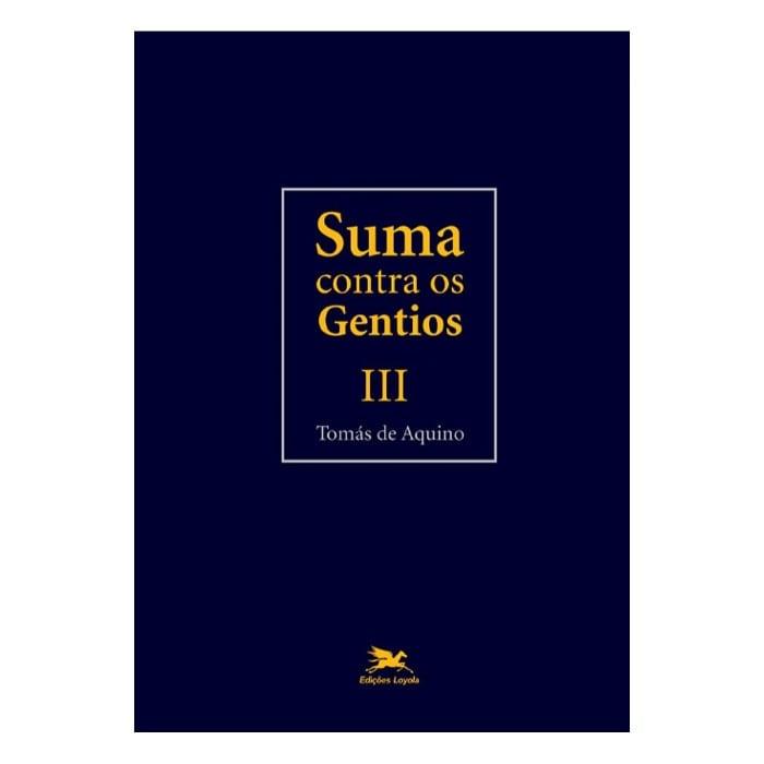 Suma Contra os Gentios - Vol. III - S. Tomás de Aquino