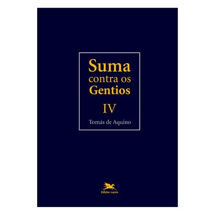 Suma Contra os Gentios - Vol. IV - S. Tomás de Aquino