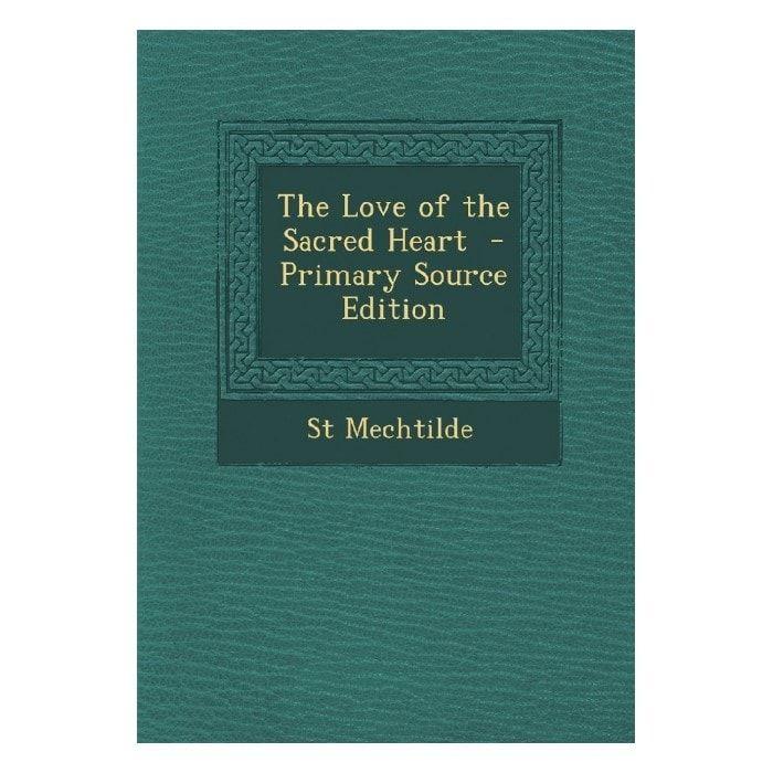 The Love of the Sacred Heart - St. Mechtilde