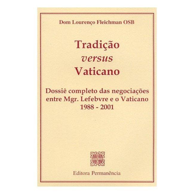 Tradição versus Vaticano - D. Lourenço Fleichman