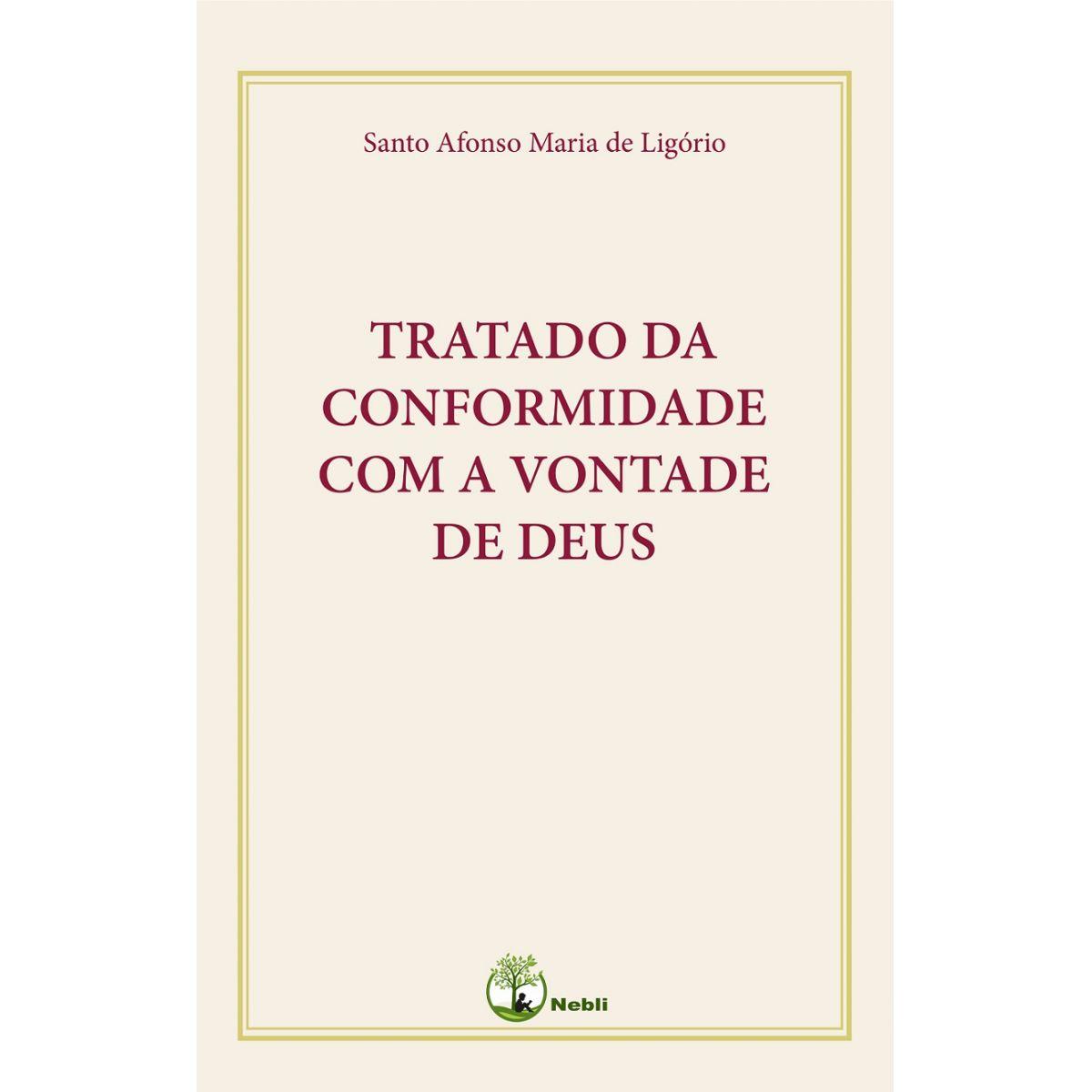 Tratado da Conformidade Com a Vontade de Deus - S. Afonso Maria de Ligório