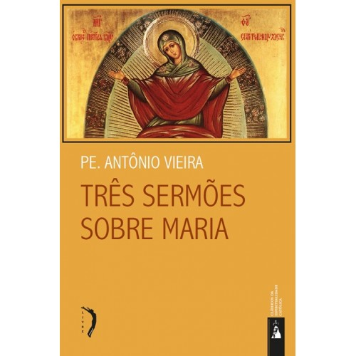 Três Sermões sobre Maria - Pe. Antonio Vieira